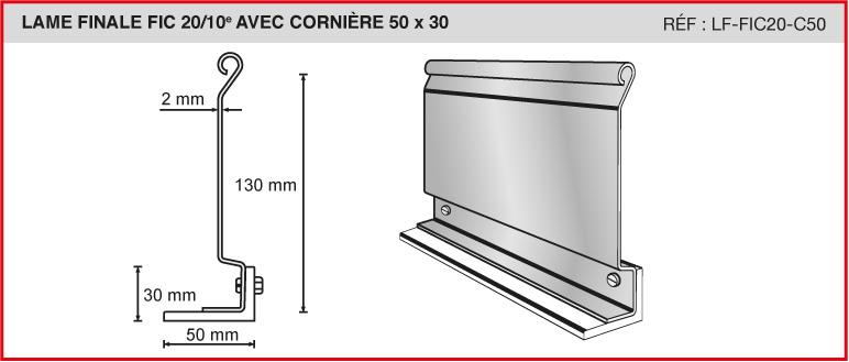 LAME FINALE FIC 20/10e AVEC CORNIÈRE 50x50 - Réf LF-FIC20-C50